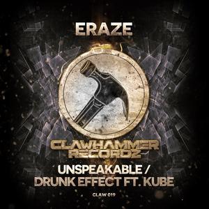 ERAZE - Unspeakable/Drunk Effect