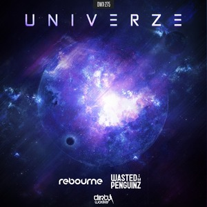REBOURNE & WASTED PENGUINZ - Univerze