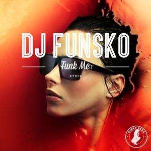 DJ FUNSKO - Funk Me