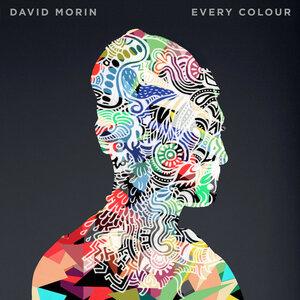 DAVID MORIN - Every Colour