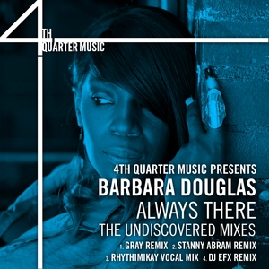 BARBARA DOUGLAS - Always There: The Undiscovered Mixes
