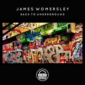 JAMES WOMERSLEY - Back To Underground