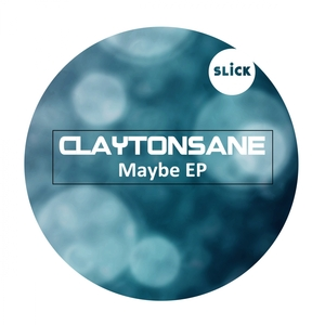 CLAYTONSANE - Maybe EP