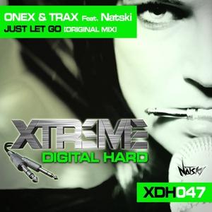 ONEX & TRAX FEAT NATSKI - Just Let Go