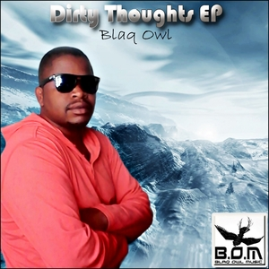 BLAQ OWL - Dirty Thoughts