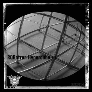 ROBOTRON - Hypercube EP