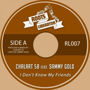 CHALART 58 FEAT SAMMY GOLD - I Don't Know My Friends