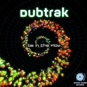 DUBTRAK - Be In The Flow