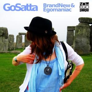 GO SATTA - Brand New/Egomaniac