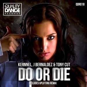 J BERNALDEZ KERNNEL & TONY CUT - Do Or Die