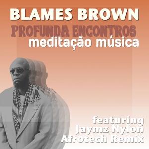 BLAMES BROWN - Profunda Encontros Meditacao Musica