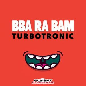 TURBOTRONIC - Bba Ra Bam