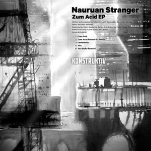 NAURUAN STRANGER - Zum Acid EP