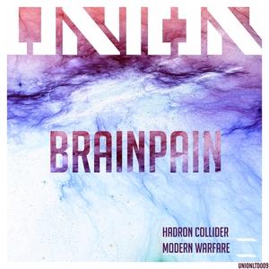 BRAINPAIN - Hadron Collider/Modern Warfare