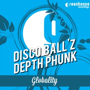 DISCO BALL'Z DEPTH PHUNK - Globality