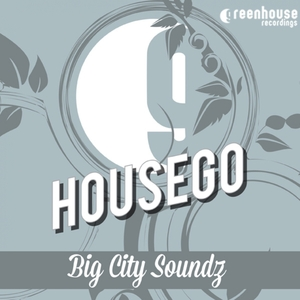 HOUSEGO - Big City Soundz