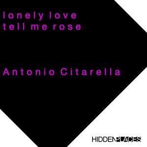 ANTONIO CITARELLA - Lonely Love