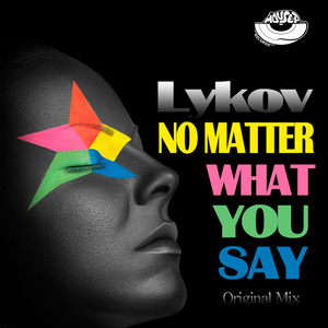 LYKOV - No Matter What You Say