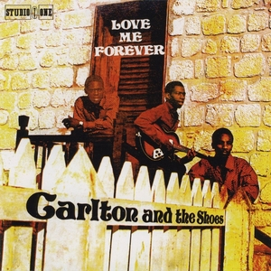 CARLTON & THE SHOE - Love Me Forever