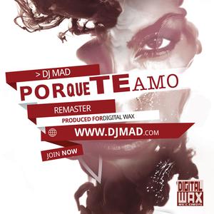 DJ MAD - Por Que Te Amo