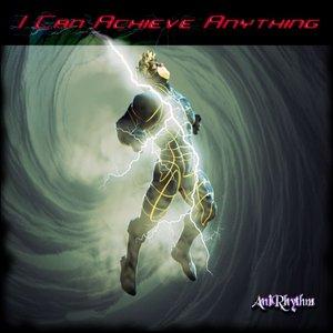 ANIRHYTHM - I Can Achieve Anything