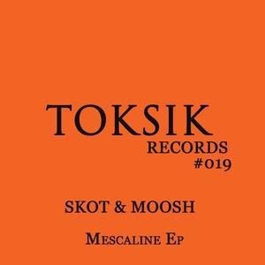 SKOT & MOOSH - Mescaline EP