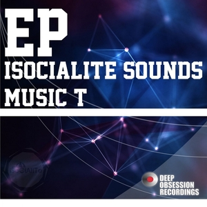 MUSIC T - Isocialite Sounds
