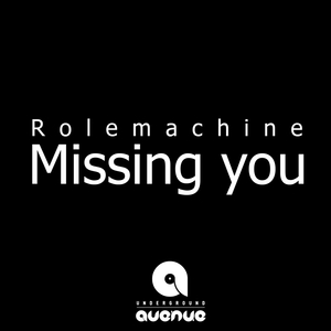 ROLEMACHINE - Missing You