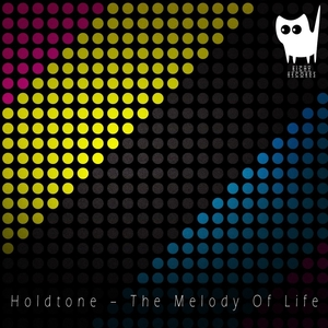 HOLDTONE - The Melody Of Life
