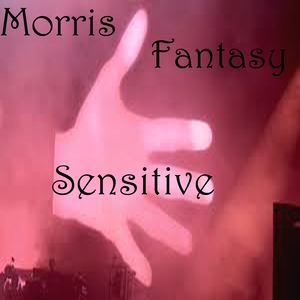 MORRIS FANTASY - Sensitive (feat M Caroselli)