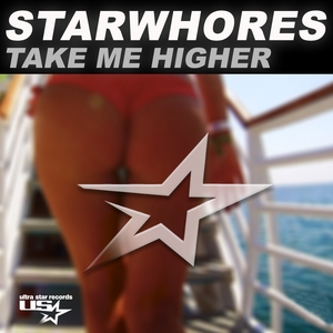 STARWHORES - Take Me Higher