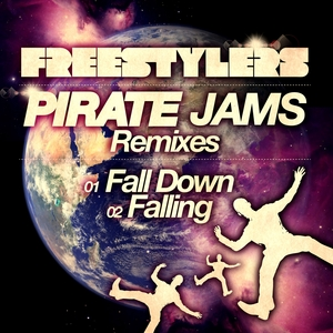 FREESTYLERS - Fall Down (Pirate Jams Remixes)