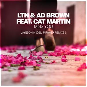AD BROWN & LTN feat CAT MARTIN - Miss You (Remixes)