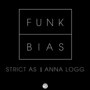 FUNKBIAS - Strict As/Anna Logg