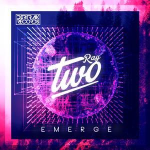 TWO RAY - Emerge