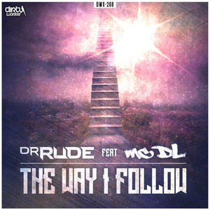 DR RUDE feat MC DL - The Way I Follow