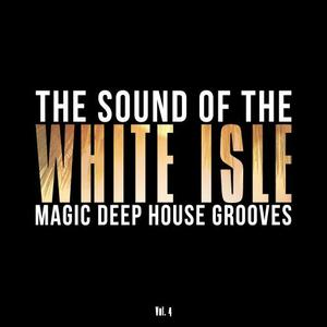 VARIOUS - The Sound Of The White Isle Vol 4 (Magic Deep House Grooves)