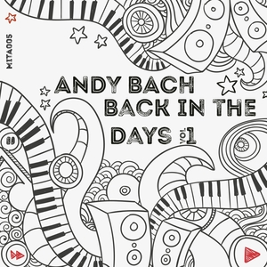 ANDY BACH - Back In The Days Vol 1