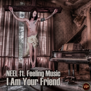 NEEL feat FEELING MUSIC - I'm Your Friend