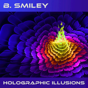 B SMILEY - Holographic Illusions