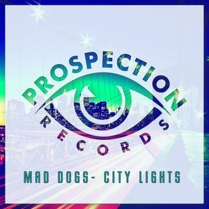 MAD DOGS - City Lights