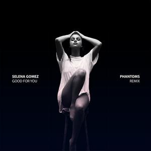 SELENA GOMEZ feat A$AP ROCKY - Good For You (Phantoms Remix)