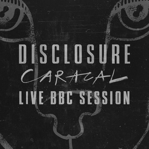 DISCLOSURE - Caracal Live BBC Session