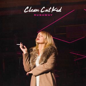 CLEAN CUT KID - Runaway