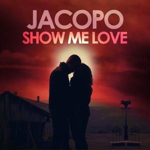 JACOPO - Show Me Love