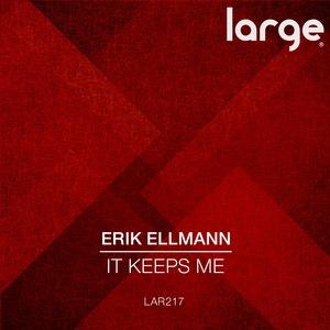 ERIK ELLMANN - It Keeps Me