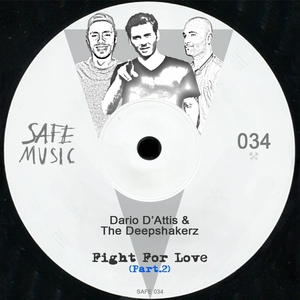 DARIO D'ATTIS & THE DEEPSHAKERZ - Fight For Love Pt 2 The Remixes