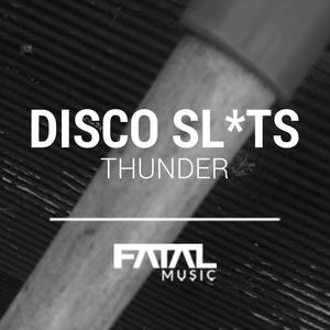 DISCO SLUTS - Thunder