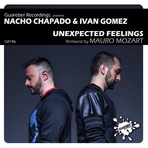 NACHO CHAPADO & IVAN GOMEZ - Unexpected Feelings