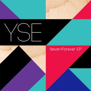 YSE - Never/Forever